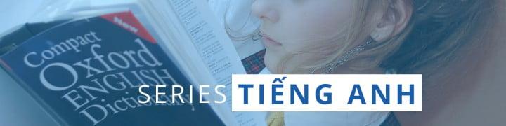 Series để học tốt Tiếng Anh