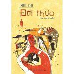 Tổng ôn kiến thức tác phẩm Đời thừa của nhà văn Nam Cao